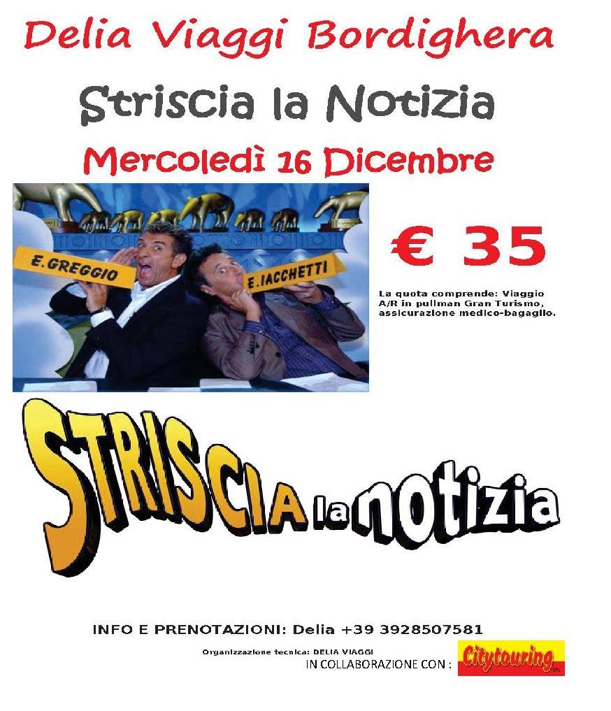 Mercoledì 16 Dicembre 2015 Striscia la Notizia Milano € 35